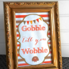 Gobble Till You Wobble Printable