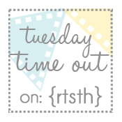 Tuesday Time Out {Reasons To Skip The Housework}