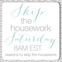 skip the housework saturday button