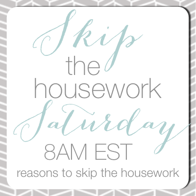 http://www.reasonstoskipthehousework.com/wp-content/uploads/2014/01/skip-the-housework-saturday-button2.png