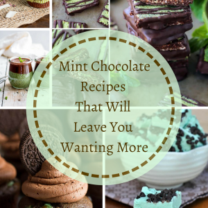 Mint Chocolate Recipes that will Leave You Wanting More