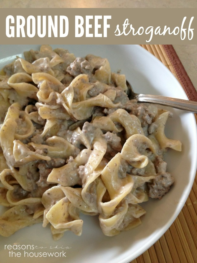 Ground beef stroganoff reasons to skip the housework for Quick meals to make with ground beef