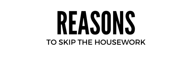 REASONS TO SKIP THE HOUSEWORK - Reasons To Skip The Housework is a daily DIY resource for anyone wanting to skip their housework to cook, craft, decorate, celebrate, travel and play.  Life is short, skip your housework and cook or create something new today with all of the tutorials and recipes shared daily.