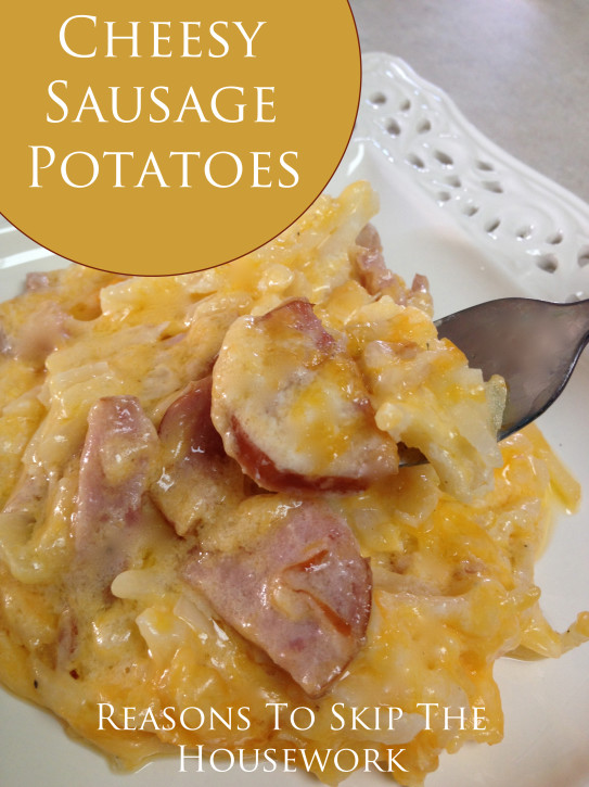 Cheesy Sausage Potatoes are the perfect one dish meal for any last ...
