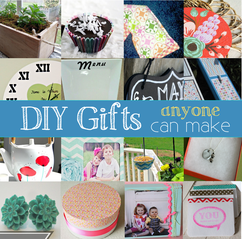 Handmade gift ideas anyone can make for Easy diy birthday gifts