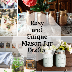 Easy and Unique Mason Jar Crafts