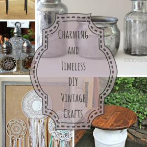 Charming and Timeless DIY Vintage Crafts