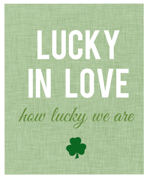 free printable lucky in love sign