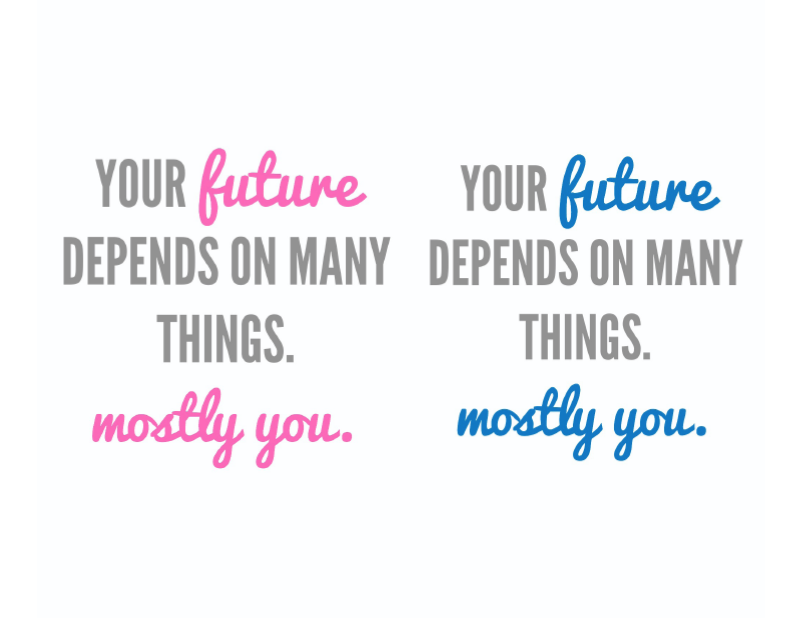 your future depends on many things print
