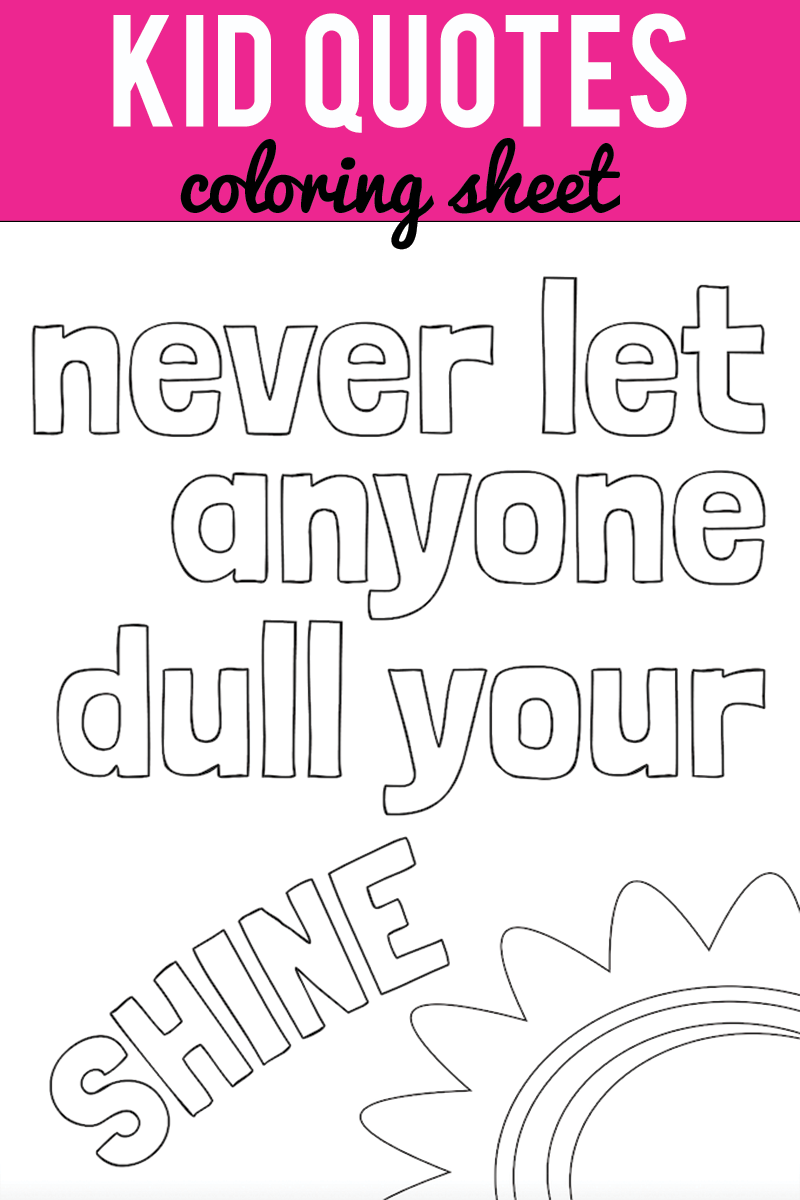 Quotes For Kids About Life Kid Quote Coloring Pages  Capturing Joy With Kristen Duke