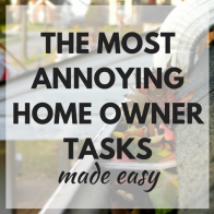 Most Annoying Home Owner Tasks