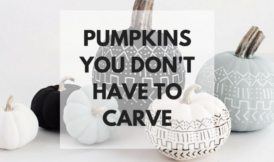 Pumpkins You Don't Have To Carve