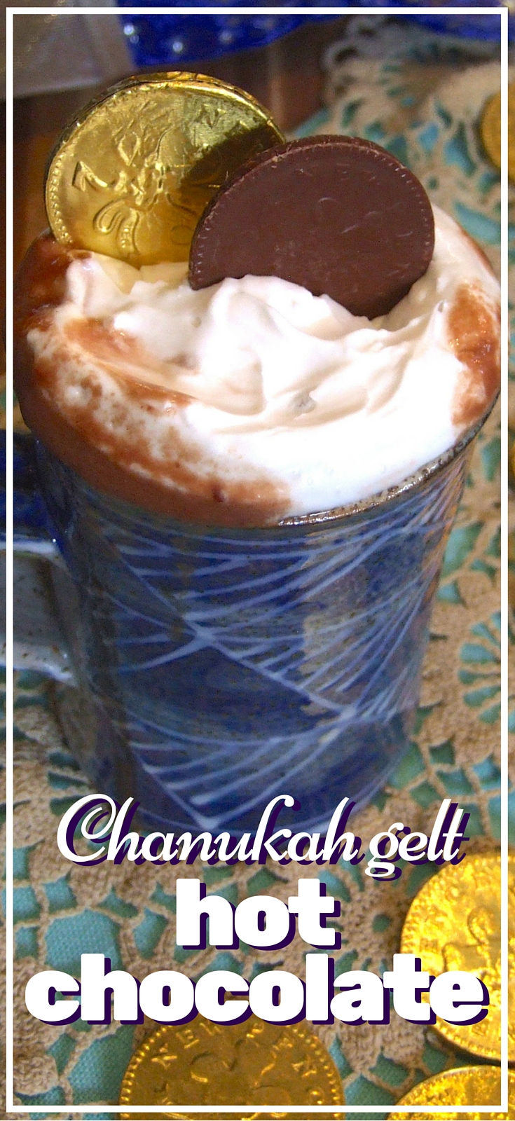 Gelt Hot Chocolate: Hanukkah Treats: Whip up one of these traditional treats to celebrate Hanukkah.