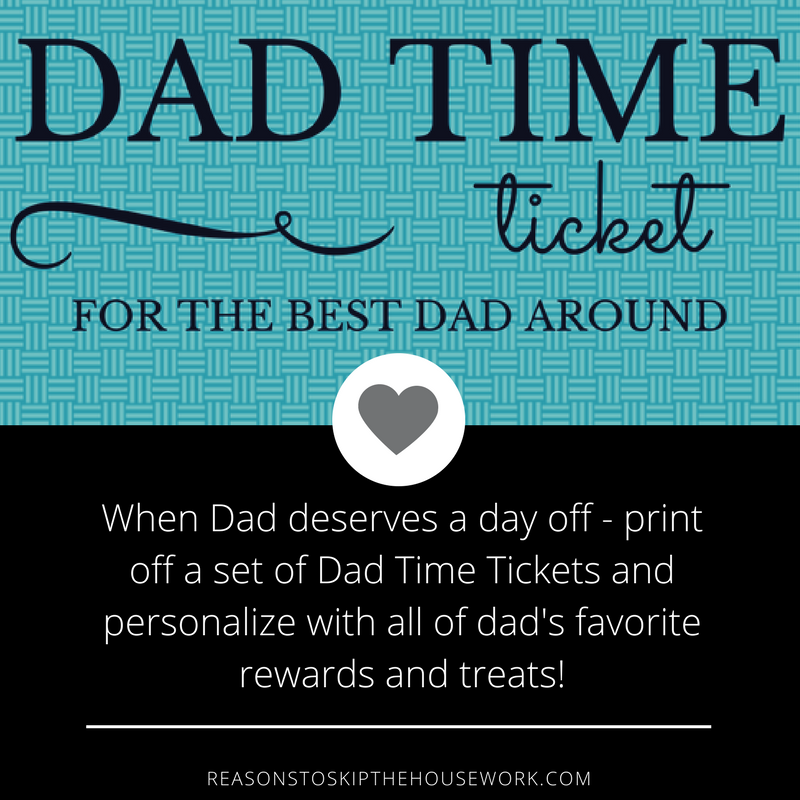 When Dad deserves a day off - print off a set of Dad Time Tickets and personalize with all of dad's favorite rewards and treats!