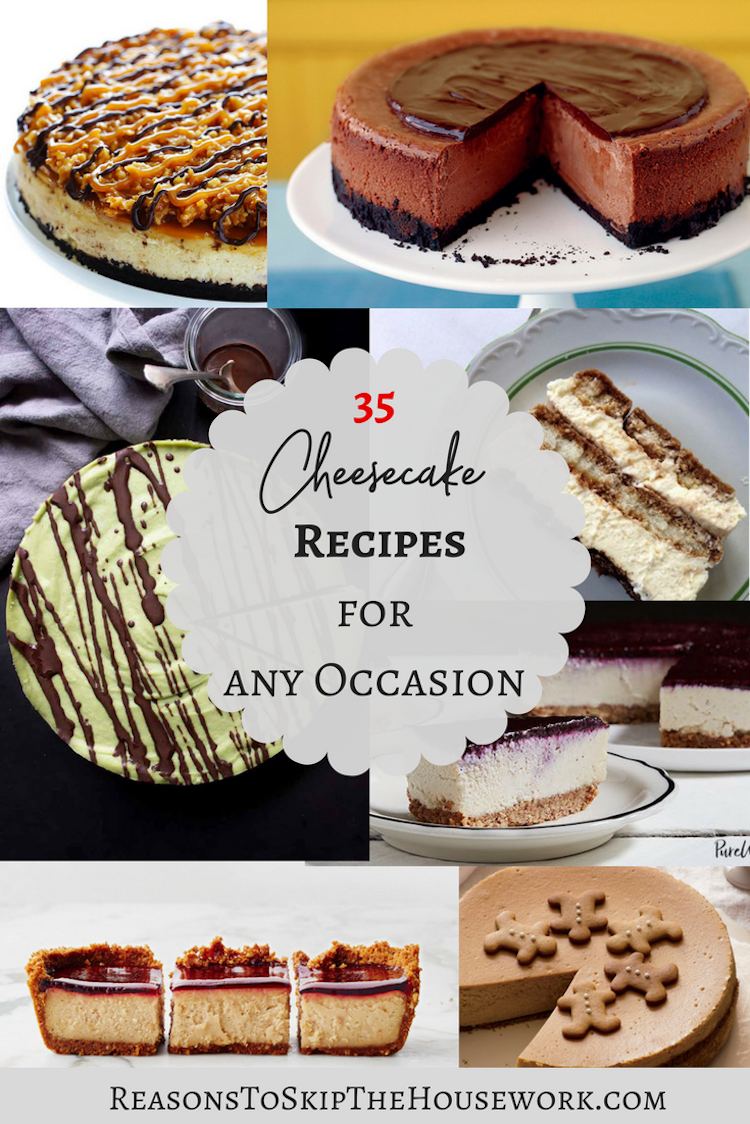 35 Cheesecake Recipes for any Occasion | Reasontoskipthehousework.com